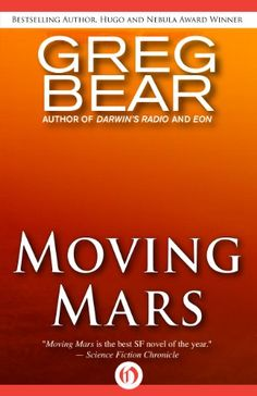 Amazon.com: Moving Mars eBook: Greg Bear: Books