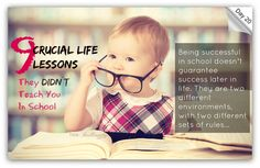 Day 20 - Brilliant Life 30-Day Challenge http://thinkbrilliantly.com/day-20-crucial-life-lessons-they-dont-teach-you-in-school
