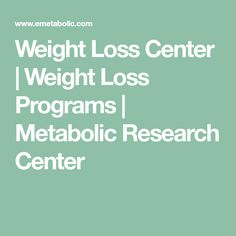 Weight Loss Center   Weight Loss Programs   Metabolic Research Center