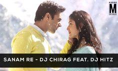 Sanam Re - DJ Chirag Feat. DJ Hitz Latest Song, Sanam Re - DJ Chirag Feat. DJ Hitz Dj Song, Free Hd Song Sanam Re - DJ Chirag Feat. DJ Hitz ,