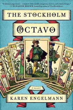 The Stockholm Octavo. Set against the luminous backdrop of late eighteenth-century Stockholm, as the winds of revolution rage through the great capitals of Europe, The Stockholm Octavo brings together a collection of characters, both fictional and historical, whose lives tangle in political conspiracy, love, and magic.