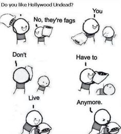 hahahahhah you dont hate on hollywood undead!!!!!!!!!!!!>>If you hate on the undead guys thats a party foul