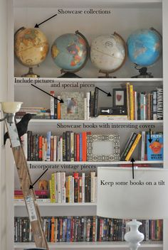 Tips on styling your own book shelf. I really just love the look of all the different globes
