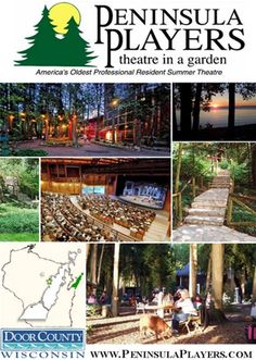 Peninsula Players Theatre in a Garden - Fish Creek, Door County, Wisconsin.  America's Oldest Professional Resident Summer Theatre - Since 1935.  Pack a picnic and take in the glorious sunsets along the shore before the show starts!