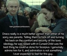 Draco really is a much better person than either of his sorry...