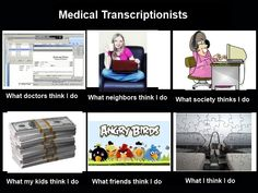 MT-Connect: About. Transcription is a legitimate work-at-home business. Do you have a good listening ear? Can you type? Can you type what you hear? Learn more about the general transcription business. Medical Transcriptionist, College Classes, Mom And Sister, Work Humor, Work Funnies, Know Your Meme, My Job, Just For Laughs, Getting Things Done