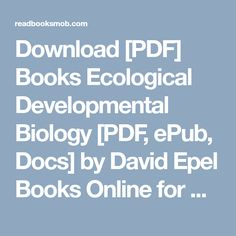 """Download [PDF] Books Ecological Developmental Biology [PDF, ePub, Docs] by David Epel Books Online for Read """"Click Visit button"""" to access full FREE ebook"""