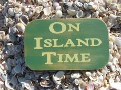 On Island Time.....Hawaiian time!!!!  take it slow and easy....no rush...no stress