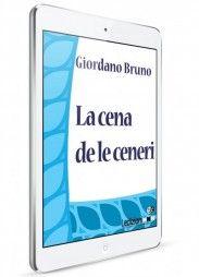 Giordano Bruno, La cena de le ceneri - Collana Digital Classics - http://www.ledizioni.it/categoria-prodotto/scienze-umane-2/digital-classics/page/2/