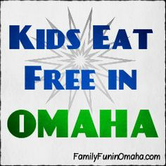 Kids Eat Free or Cheap in Omaha