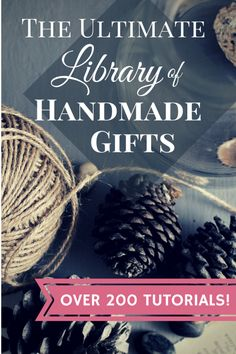 The Ultimate Library Of Handmade Gifts | An invaluable resource of over 200 tutorials that will revolutionize gift-giving.  From DIY Coasters to Mason Jar Gifts to Under $5 Gifts...this covers quite the array of ideas!  Make your gifts personal this year...make them handmade!