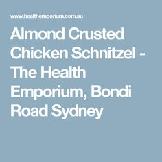 Almond Crusted Chicken Schnitzel - The Health Emporium, Bondi Road Sydney