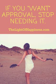 If You Want Approval Stop Needing It