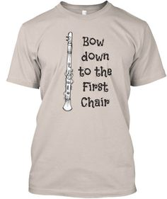 Bow Down To The 1st Chair! Show your Marching Band/Concert Band Section pride…