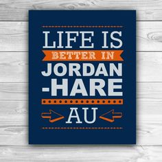Life is better is Jordan-Hare!