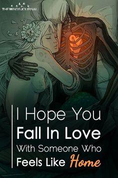 I Hope You Fall In Love With Someone Who Feels Like Home - https://themindsjournal.com/i-hope-you-fall-in-love-with-someone-who-feels-like-home/