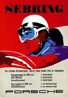 Sebring The Florida International Twelve Hour Grand Prix of Endurance Poster Grand Prix, Le Mans, Course Vintage, Max Huber, Bike Illustration, Vintage Porsche, Car Posters, Sports Posters, Motorcycle Posters