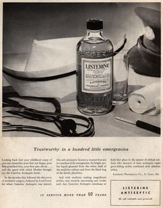 Lambert Pharmacal Company's Listerine – Trustworthy in a hundred little emergencies