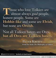 A quote from Peter Kreeft about fans of Tolkien. I'm more Elvish