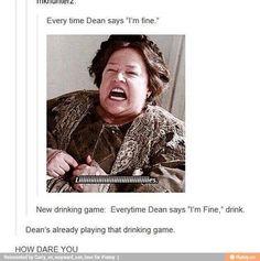 """Dean says """"I'm fine"""" """"LIIIIIIES"""""""