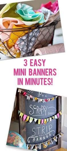 If you're like me, you have baskets and bins galore that are overflowing with scrap fabric. In an effort to calm the craziness down in my craft room, I decide to take action and do something with all these scraps. So, without further ado….I give you – 3 EASY mini banners that will take just …