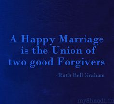 A Happy Marriage is the union of two good Forgivers #romantic #quote #weddings http://myshaadi.in?utm_source=pinterest_medium=website_campaign=pin