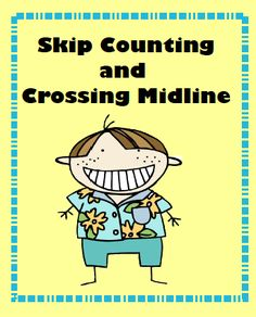 Skip counting and crossing midline activities.