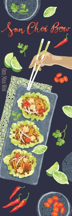 San Choi Bow  This is a collaboration with myself and food stylist, chef and author Nicole Herft. She says 'Chinese food is my all time favourite. Food illustration Ohn Mar Win
