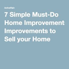 7 Simple Must-Do Home Improvements to Sell your Home