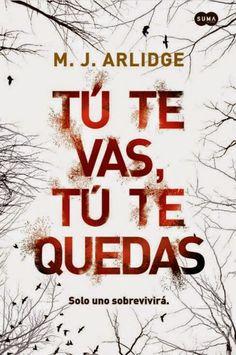 """Libros que hay que leer: Lectura conjunta + sorteo de """"Tú te vas, tú te quedas"""" de M. J. Arlidge"""