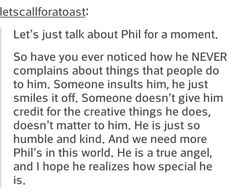 phil is such an angel and beautiful I love him he's so great he needs more appreciation