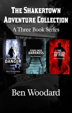 The Shakertown Adventure Collection: A Three Book Series by Ben Woodard