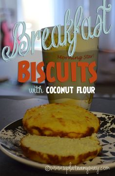 Breakfast Biscuits made with Coconut Flour | Up Late Anyway