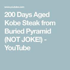 9604f905ab05 200 Days Aged Kobe Steak from Buried Pyramid (NOT JOKE!)