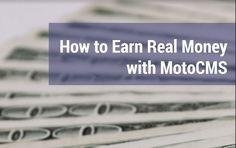 Making Real Money with MotoCMS http://www.templatemonster.com/blog/free-ebooks-motocms/
