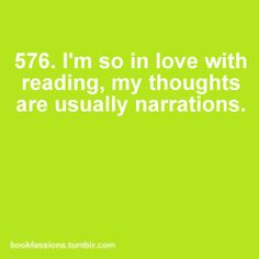 This is so me! My thoughts are all in words, full of punctuation, narration, and description. I never knew anyone else was like this! Sometimes it feels like I'm writing my story in my head, and maybe, just maybe, I am...