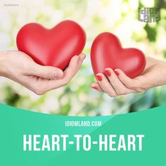 """""""Heart to heart"""" is a sincere and intimate conversation.  Example: I'm worried that my son is using drugs. I'm going to have a heart-to-heart with him tonight."""