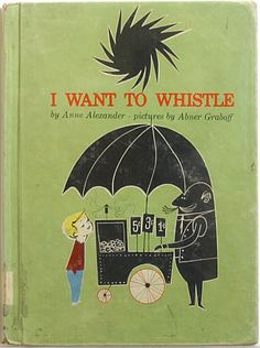 Cover of 'I want to whistle', illustrated by Abner Graboff
