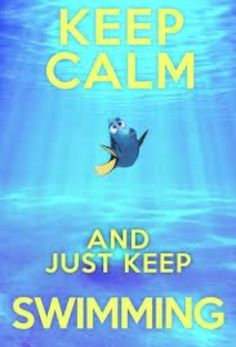 Keep calm and haut keep swimming........ I ❤ this one!!