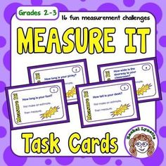 FREE Measure It! Task Cards for Grades 2-3 FREEHere are 16 fun measurement cards to use with your students. Each card requires students to make an estimate before measuring. Students will need a ruler to complete these cards. A yardstick and tape measure would also be helpful.