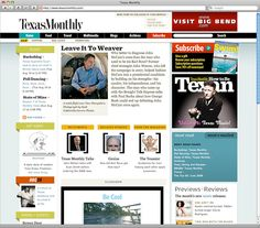 Texas Monthly website design. Clean, modern, yet has a lot of information on it.