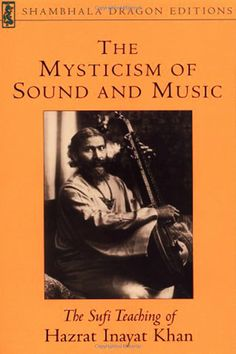 Considered a classic text on Sufism (the mystical branch of Islam), the volume was a favorite of the late Muhammad Ali. In it, Khan, an Indian mystic, shares his intimate revelations about the power of an open heart, sound, and color as vehicles to the ultimate communion with the divine.