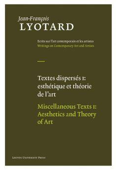 Jean-François Lyotard: Miscellaneous Texts, I–II
