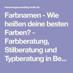 Farbnamen - Wie heißen deine besten Farben? - Farbberatung, Stilberatung und Typberatung in Berlin