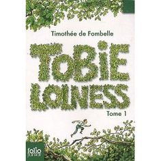 Timothée de Fombelle TOBIE LOLNESS, TOME 1 Tobias, France Culture, Android Technology, Money Book, Business Money, Personalized Books, Cycle 3, Cursive, Reading
