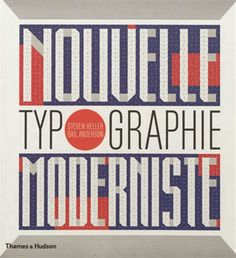 STEVEN HELLER - GAIL ANDERSON - Nouvelle typographie moderniste - Renaud-Bray.com
