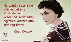 Coco Chanel idézete a szépülésről. A kép forrása: Ambrózia # Facebook Woman Quotes, Life Quotes, Quotations, Qoutes, Coco Chanel, Motivational Quotes, Inspirational Quotes, Daily Wisdom, Live Laugh Love