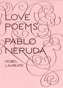 She is a romantic and appreciates great literature and poetry like Pablo Neruda Love Poems / Pablo Neruda Pablo Neruda, Neruda Love Poems, Love Is In The Air, My Love, Cheap Valentines Day Gifts, This Is A Book, Thing 1, Book Gifts, Book Worms
