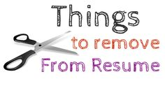24 #Things to #remove from your #Resume - #WiseStep  When you're geared up for…