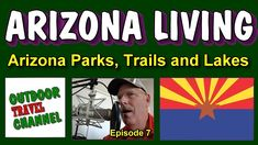 Arizona Parks, Lakes and Hiking Trails.🤠  Arizona Living Part 7, #arizona